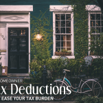 Top Homeowner Tax Deductions That Decrease Your Tax Burden